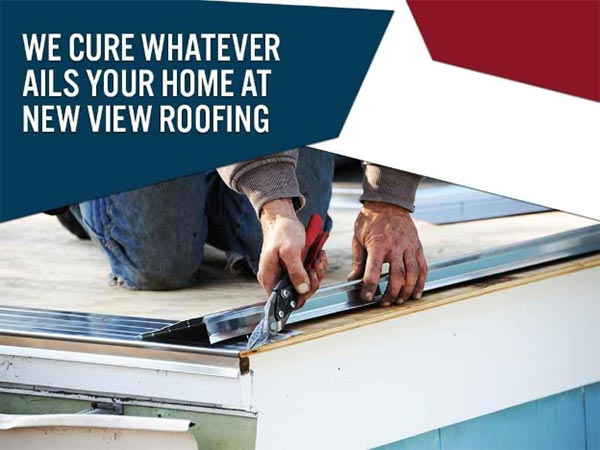 We Cure Whatever Ails Your Home at New View Roofing